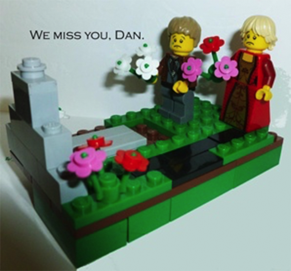 We miss you Dan.